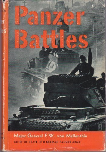 Panzer Battles: Study Of The Employment Of Armour In The Second World War
