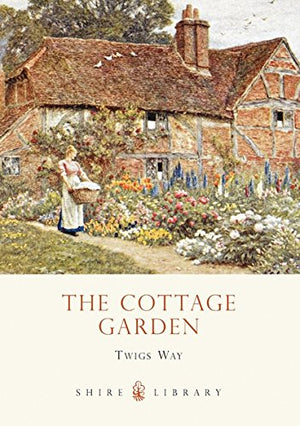 The Cottage Garden (Shire Library)