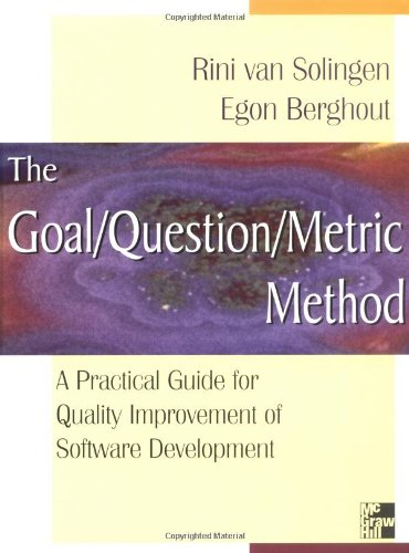 Goal/Question/Metric Method: A Practical Guide For Quality Improvement Of Software Development