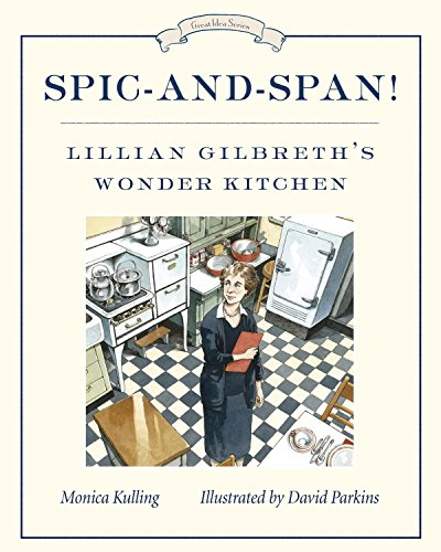 Spic-And-Span!: Lillian Gilbreth'S Wonder Kitchen (Great Idea Series)