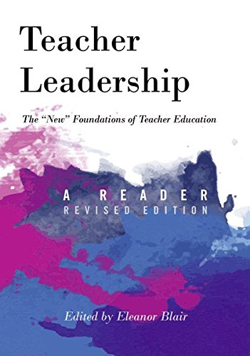 Teacher Leadership: The New Foundations Of Teacher Education  A Reader  Revised Edition (Counterpoints)