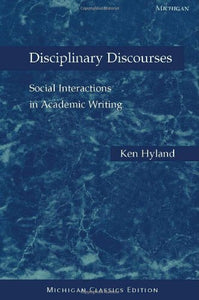 Disciplinary Discourses, Michigan Classics Ed.: Social Interactions In Academic Writing