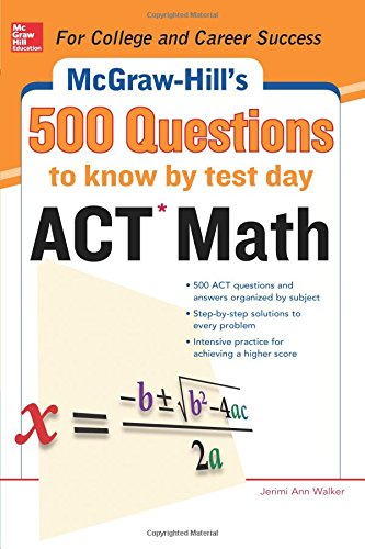500 Act Math Questions To Know By Test Day (Mcgraw Hill'S 500 Questions To Know By Test Day)