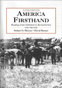 America Firsthand, Volume One: Readings From Settlement To Reconstruction