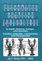Freshwater Crayfish Aquaculture In North America, Europe, And Australia: Families Astacidae, Cambaridae, And Parastacidae