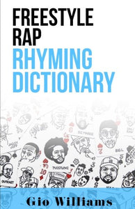 The Extensive Freestyle Rap Rhyming Dictionary