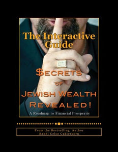 Secrets Of Jewish Wealth Revealed:: The Interactive Guide