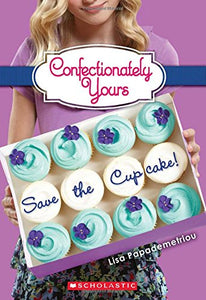 Save The Cupcake!: A Wish Novel (Confectionately Yours #1)