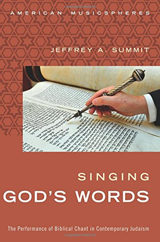 Singing God'S Words: The Performance Of Biblical Chant In Contemporary Judaism (American Musicspheres)
