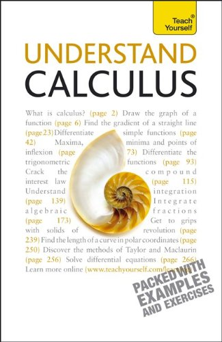 Understand Calculus: A Teach Yourself Guide (Teach Yourself: Reference)