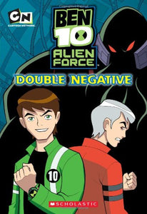 Chapter Book #2: Double Negative (Ben 10 Alien Force)