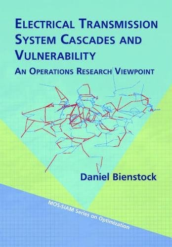 Electrical Transmission System Cascades And Vulnerability: An Operations Research Viewpoint (Mps-Siam Series On Optimization)