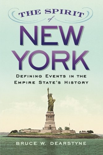 The Spirit Of New York: Defining Events In The Empire State'S History (Excelsior Editions)