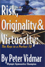 Risk, Originality & Virtuosity: The Keys To A Perfect 10