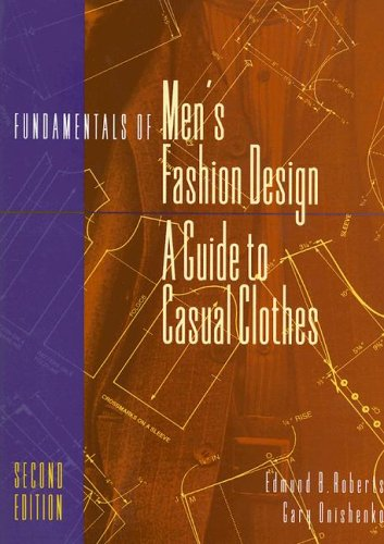 Fundamentals Of Men'S Fashion Design: A Guide To Casual Clothes