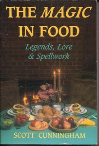 Magic In Food: Legends, Lore & Spellwork