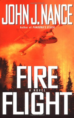 Fire Flight: A Novel (Nance, John J)