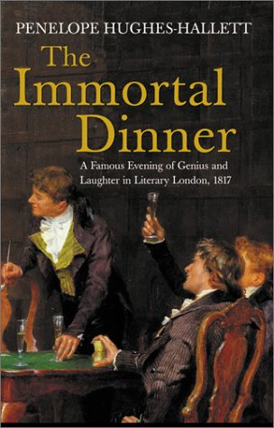 The Immortal Dinner: A Famous Evening Of Genius And Laughter In Literary London, 1817 (New Amsterdam)