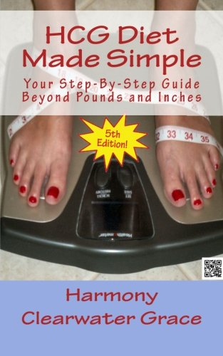 Hcg Diet Made Simple: Your Step-By-Step Guide Beyond Pounds And Inches  5Th Edition