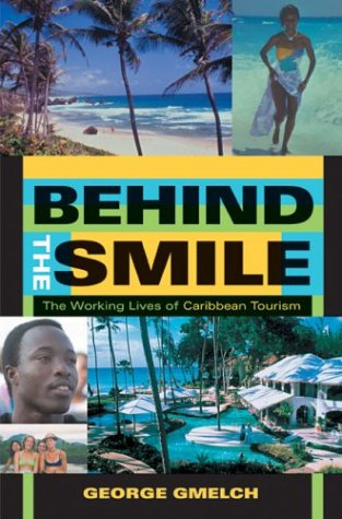 Behind The Smile: The Working Lives Of Caribbean Tourism