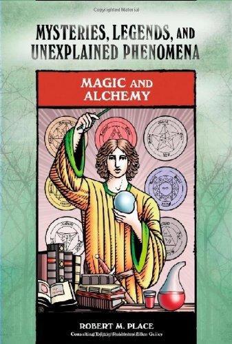 Magic And Alchemy (Mysteries, Legends, And Unexplained Phenomena)