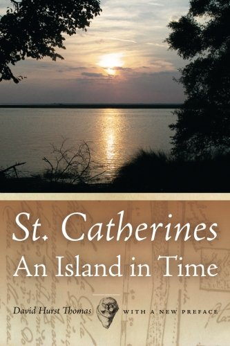 St. Catherines: An Island In Time (Georgia Humanities Council Publication Ser.)