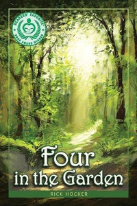 Four In The Garden: A Christian Fantasy About Spiritual Growth And Transformation