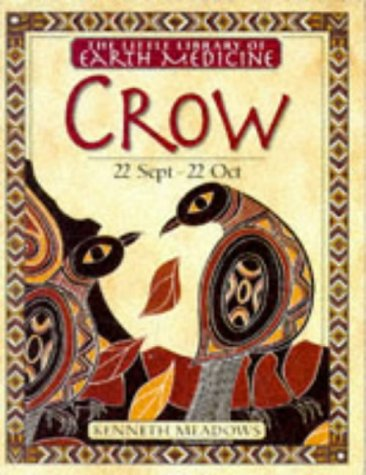 Crow (Little Library Of Earth Medicine)