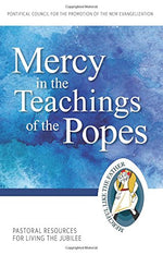Mercy In The Teachings Of The Popes: Pastoral Resources For Living The Jubilee (Jubilee Year Of Mercy)