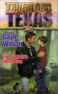 Trueblood Texas: The Cowboy'S Secret Son