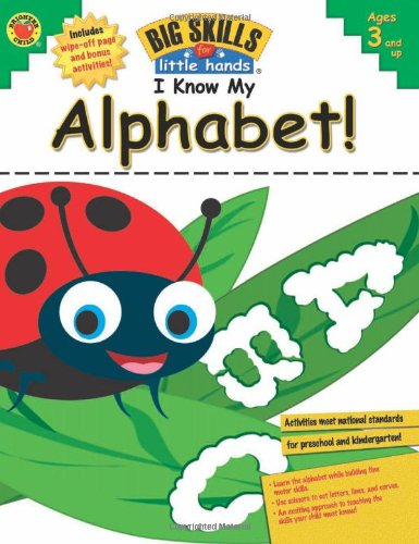 I Know My Alphabet!, Ages 3 - 6 (Big Skills For Little Hands)