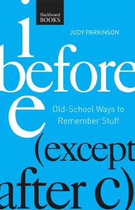 I Before E ( Except After C): Old-School Ways To Remember Stuff