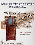Late 19Th Century Furniture By Berkey & Gay (A Schiffer Book For Collectors)