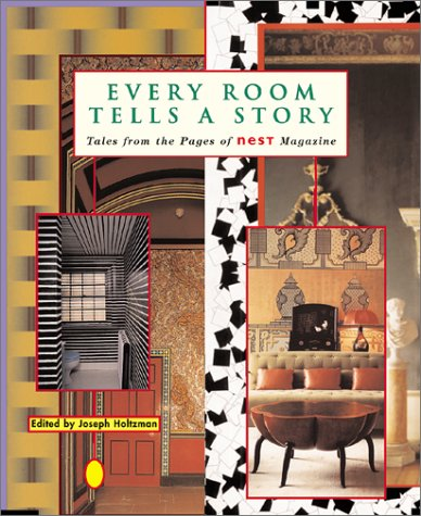 Every Room Tells A Story: Tales From The Pages Of Nest Magazine