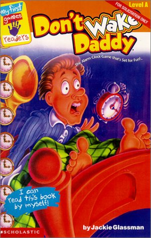 Don'T Wake Daddy: Late-Night Snack (First Game Readers)