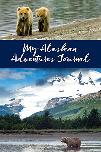 My Alaskan Adventures Journal: Bears
