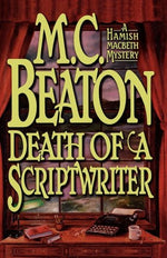 Death Of A Scriptwriter (Hamish Macbeth Mysteries, No. 14)