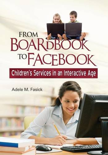 From Boardbook To Facebook: Children'S Services In An Interactive Age