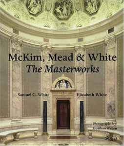Mckim, Mead & White: The Masterworks