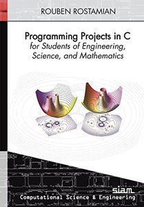 Programming Projects In C For Students Of Engineering, Science, And Mathematics