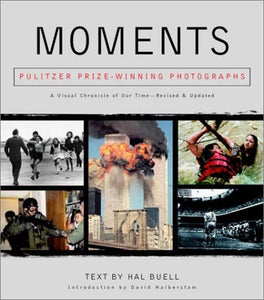 Moments: The Pulitzer Prize Winning Photographs