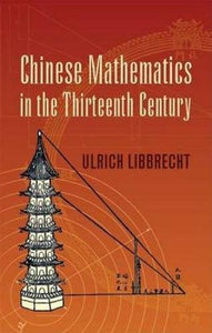 Chinese Mathematics In The Thirteenth Century (Dover Books On Mathematics)