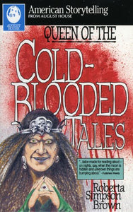 Queen Of The Cold-Blooded Tales (American Storytelling)