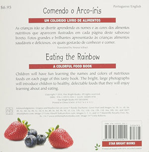 Eating The Rainbow (Portuguese/English) (Um Colorido Livro De Alimentos/Colorful Food Books) (Portuguese And English Edition)