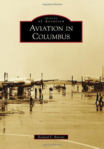 Aviation In Columbus (Images Of Aviation)