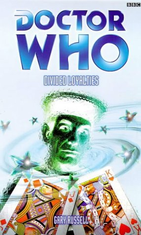 Divided Loyalties (Dr. Who Series)