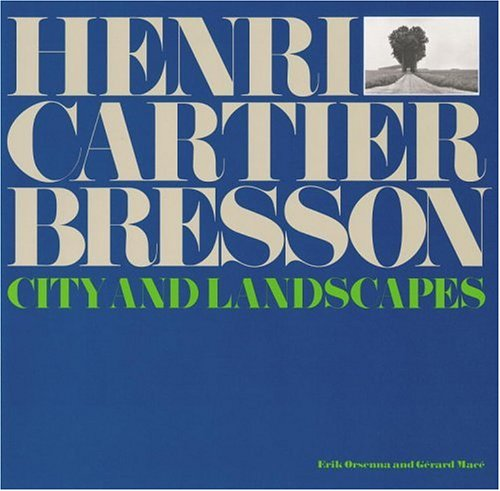 Henri Cartier-Bresson: City And Landscapes