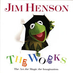 Jim Henson: The Works - The Art, The Magic, The Imagination