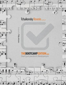 The Bootcamp Edition: Tchaikovsky Reverie Op. 39 No. 21