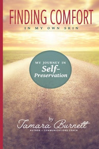 Finding Comfort In My Own Skin: My Journey In Self-Preservation